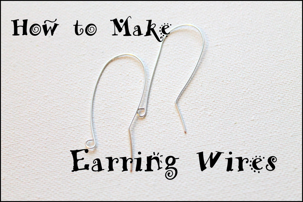 How to Make Earring Wire