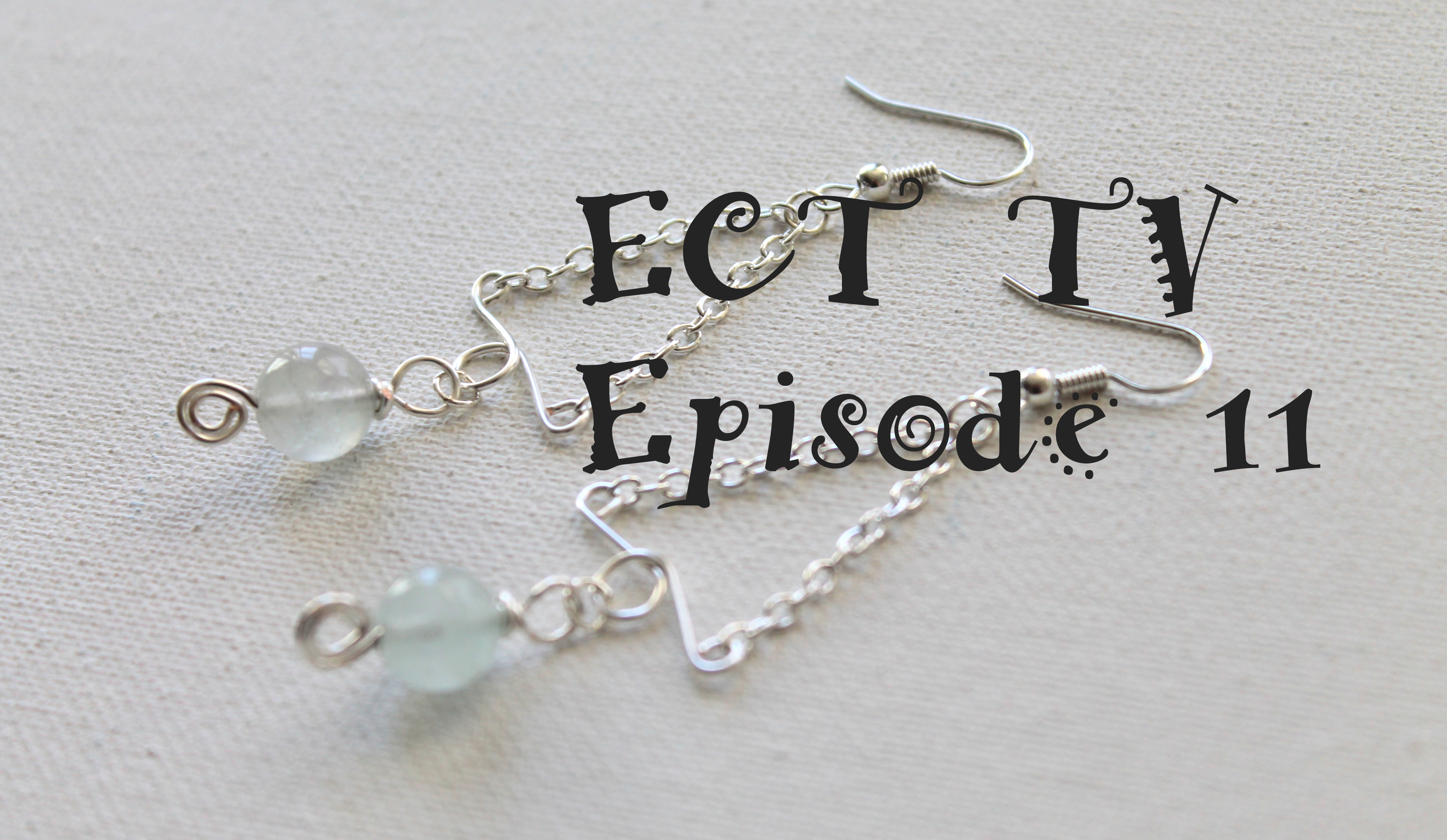 ECT TV Episode 11: How to Make Earrings with Chain, Wire & Beads ...