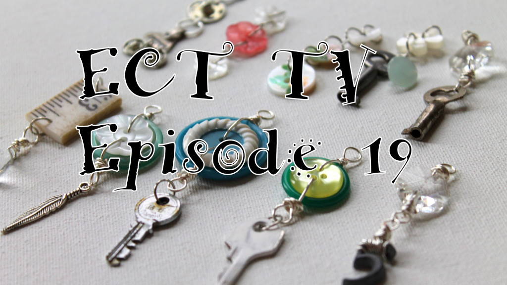 ECT  TV Episode 19:  How to Make a Charm with Unconventional Materials