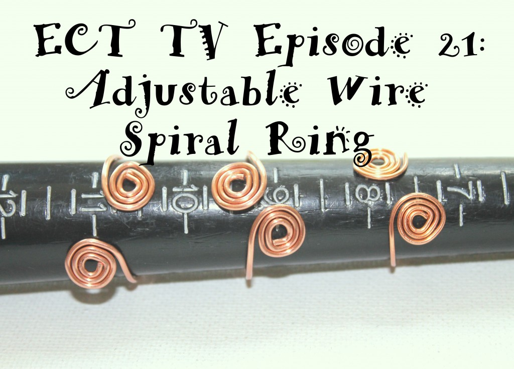 ECT TV Episode 21:  Adjustable Wire Spiral Ring