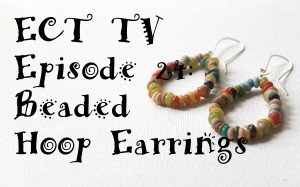 ECT TV Episode 24: Beaded Hoop Earrings
