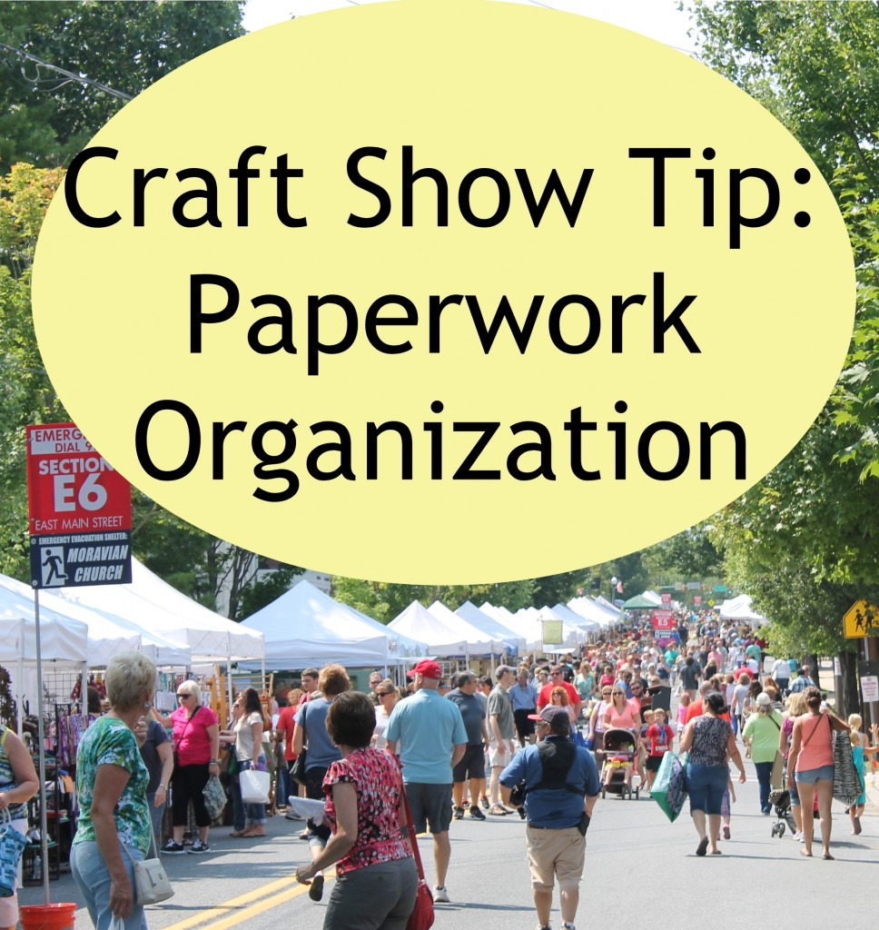 Craft Show Tip:  Paperwork Organization