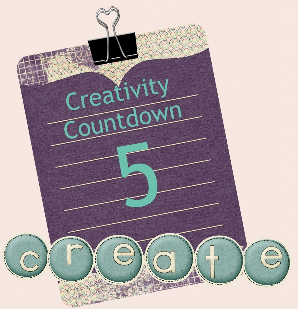 Creativity Countdown Week 5