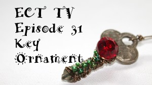 ECT TV Episode 31: Key Ornament