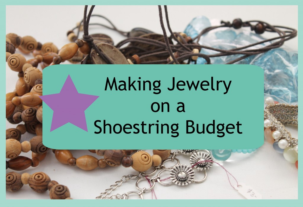 Making Jewelry on a Shoestring budget