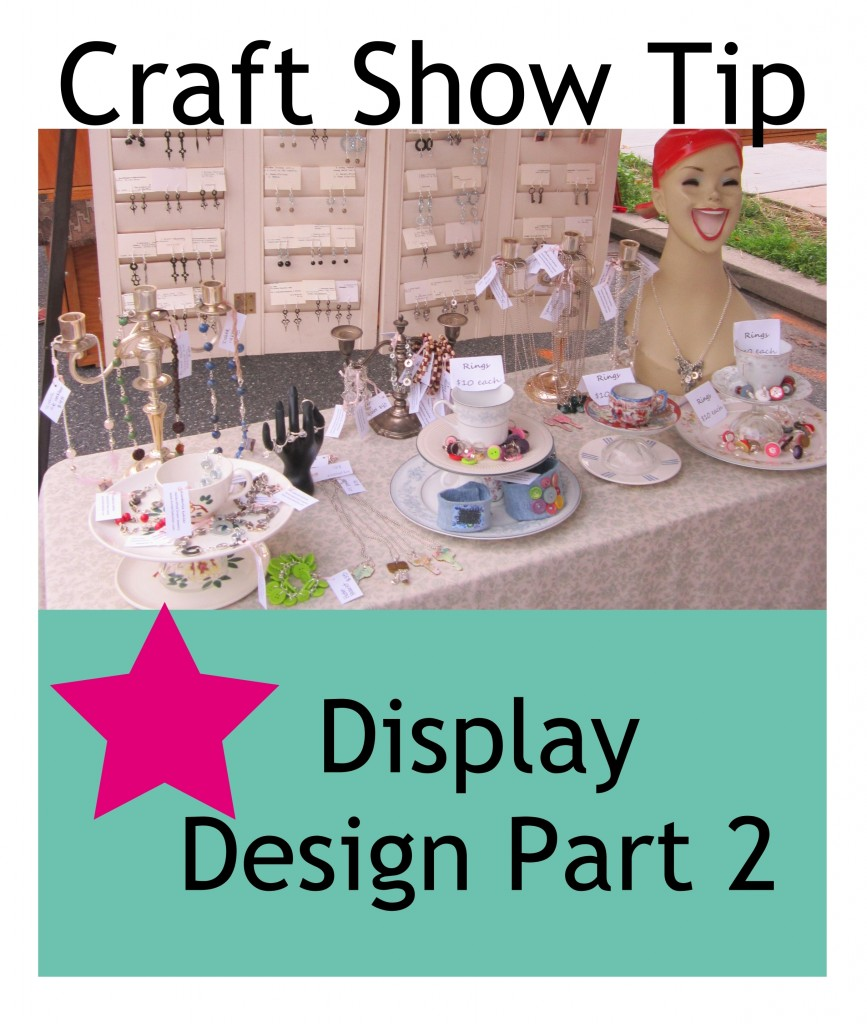 Craft Show Tip - Display Design Part 2