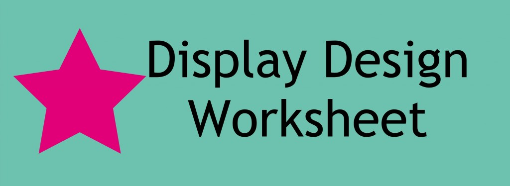 Display Design Worksheet