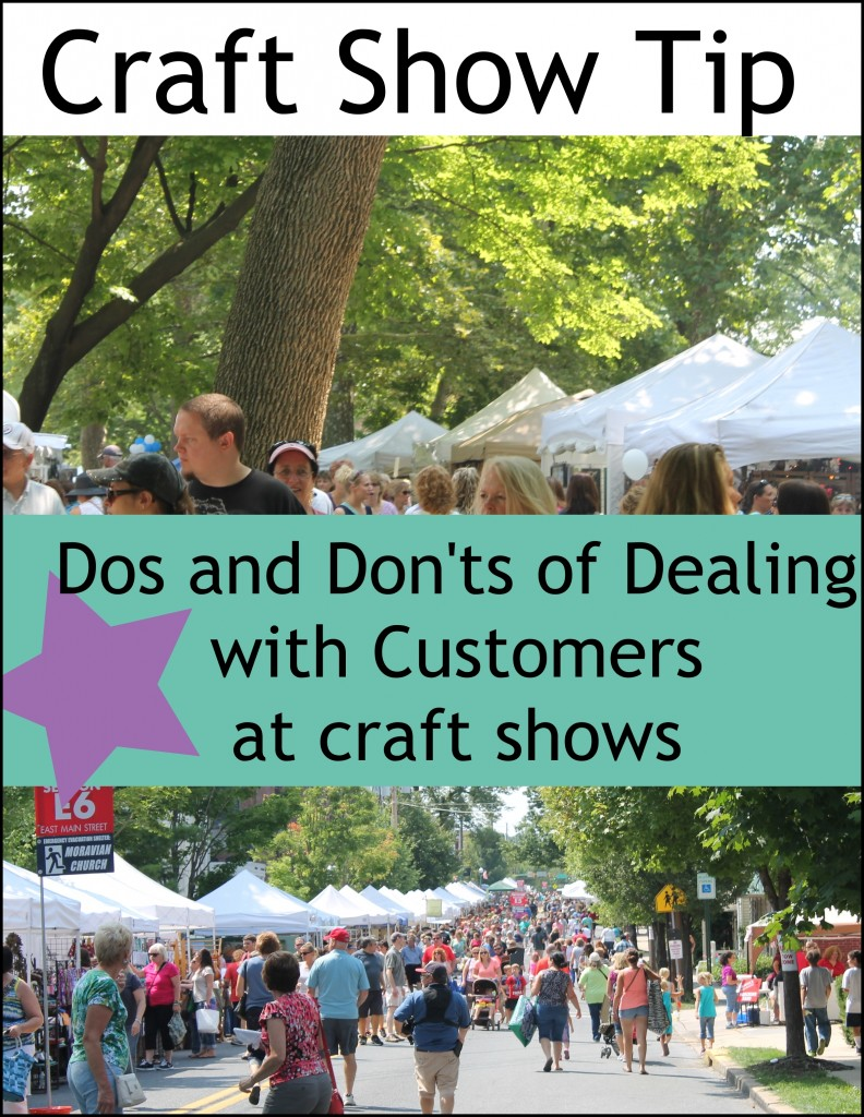 Craft Show Tip - Dos and Don'ts of Dealing with Customers at a craft show