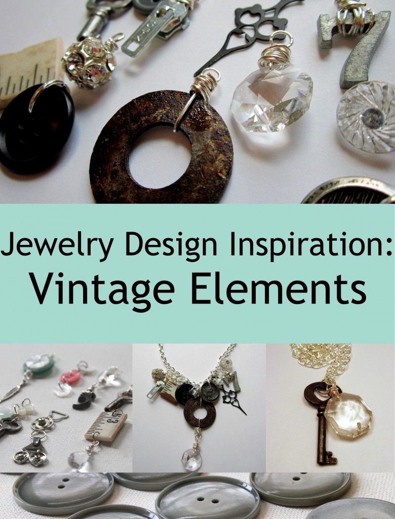 Jewelry Design Inspiration - Vintage Elements