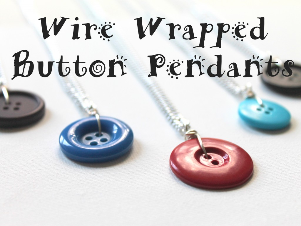 Wire Wrapped Button Pendants