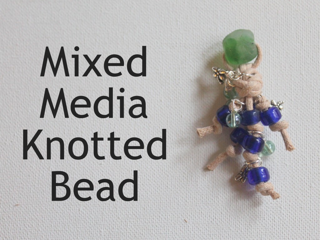 Mixed Media Knotted Bead Tutorial