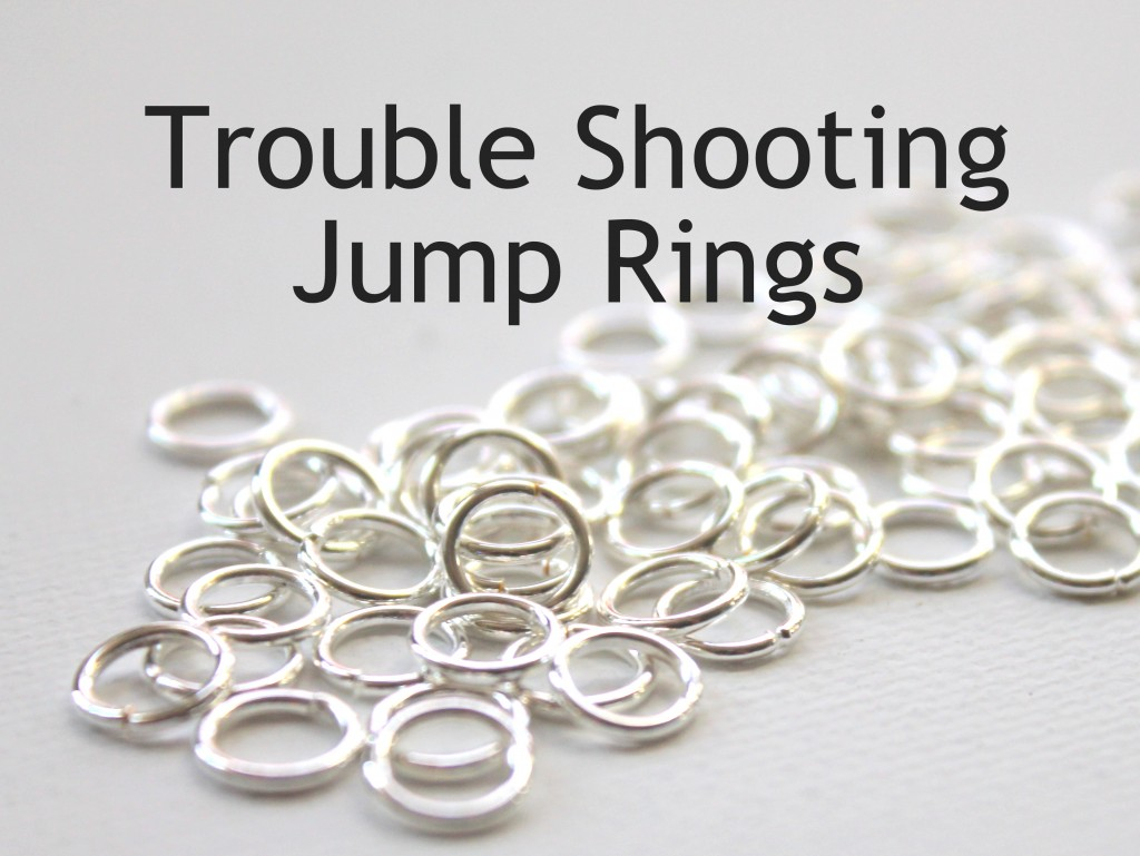 Trouble Shooting Jump Rings