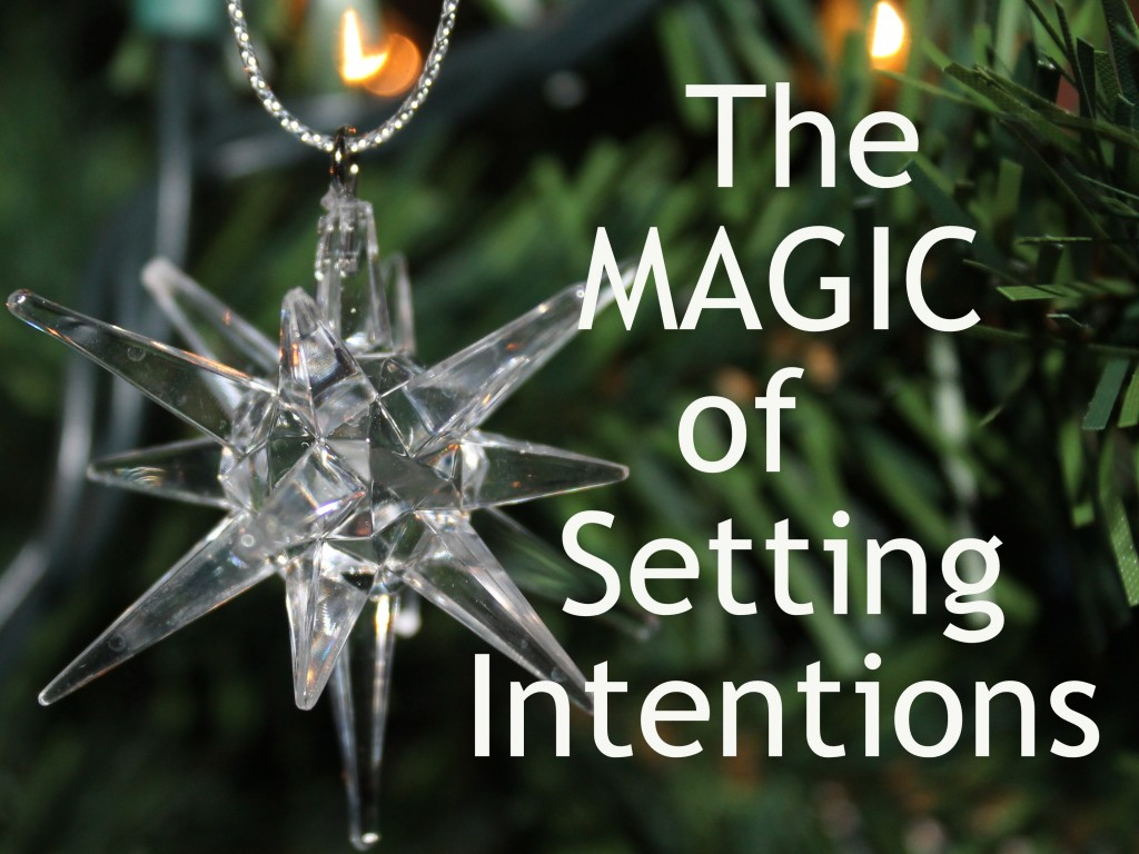 The Magic of Setting Intentions