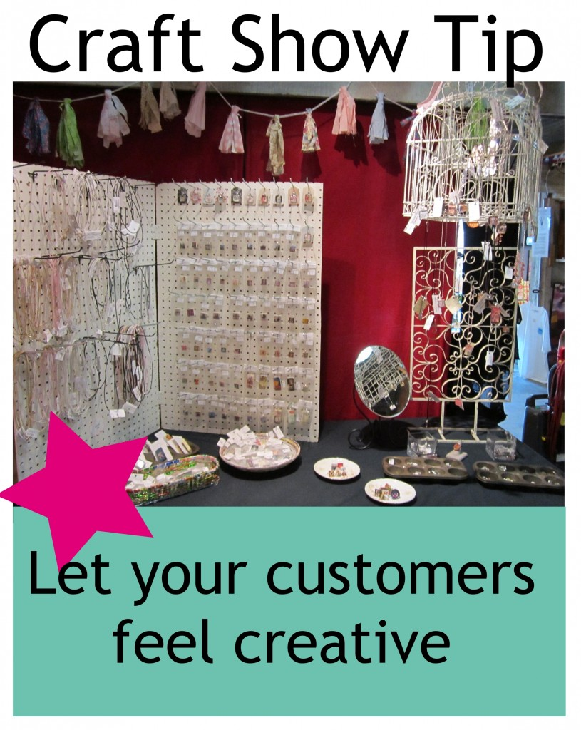 Craft Show Tip:  Let your Customers Feel Creative