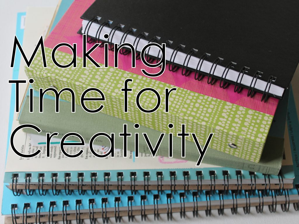 Making Time for Creativity