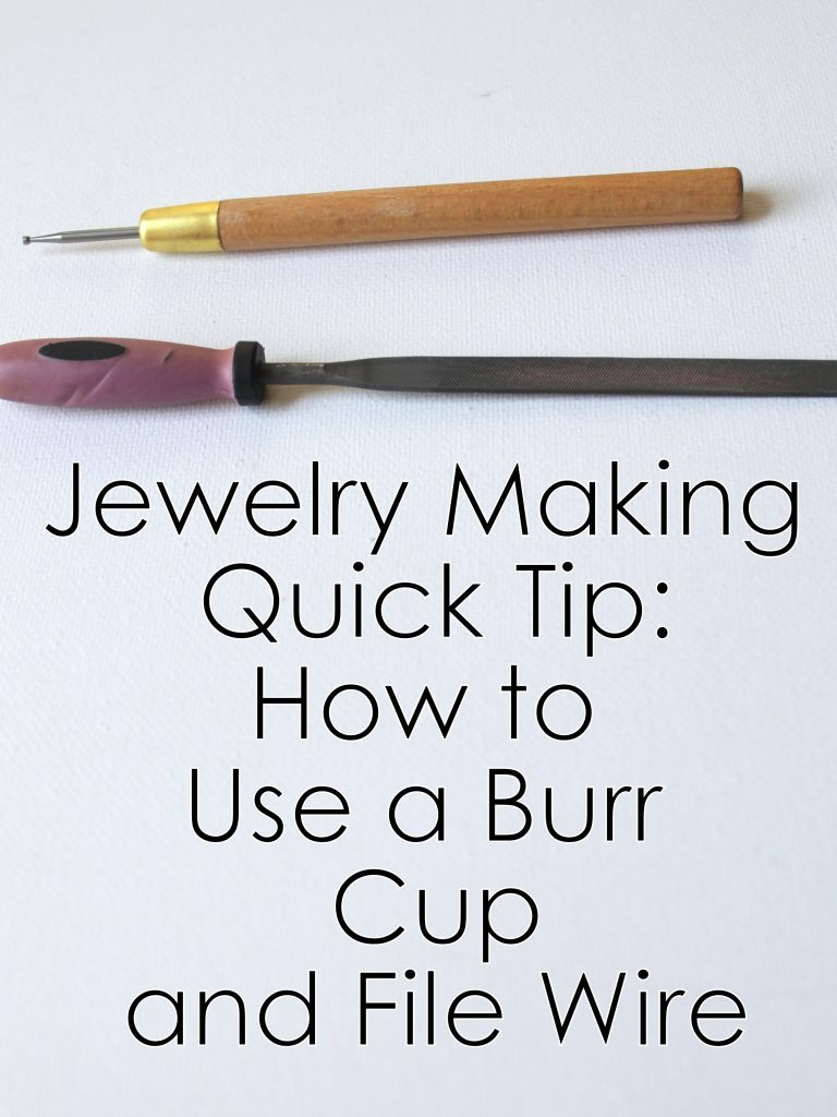 How to Use a Burr Cup and File Wire