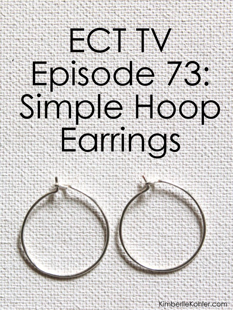 ECT TV Episode 73: Simple Hoop Earrings