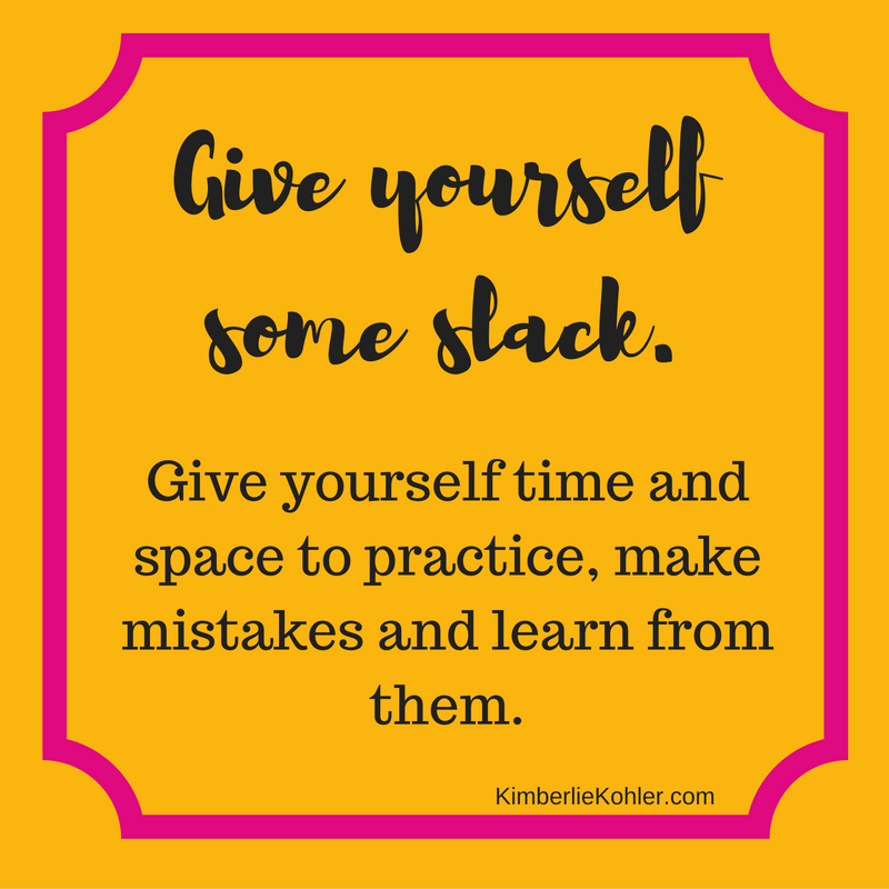Give yourself some slack.