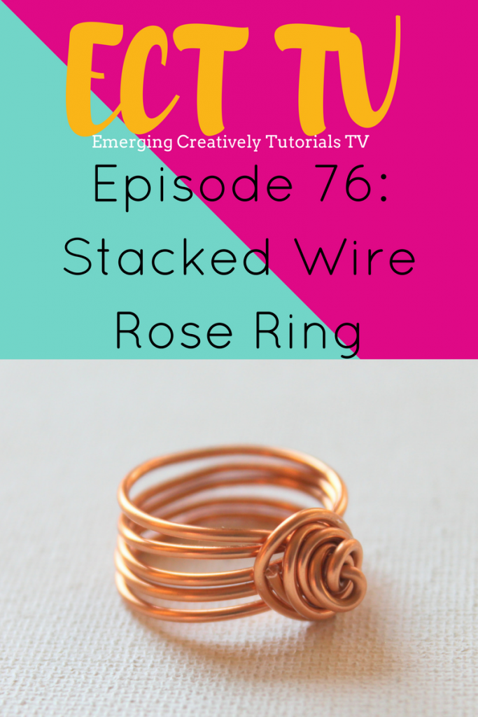 ECT TV Episode 76: Stacked Wire Rose Ring