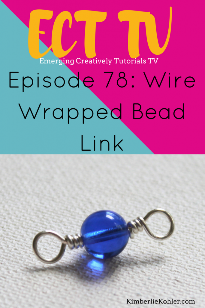 ECT TV 78: Wire Wrapped Bead Link