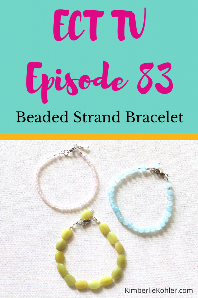 ECT TV Episode 83: How to Make a Beaded Strand Bracelet