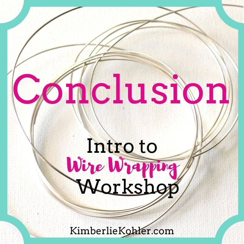 Intro to Wire Wrapping Workshop Conclusion