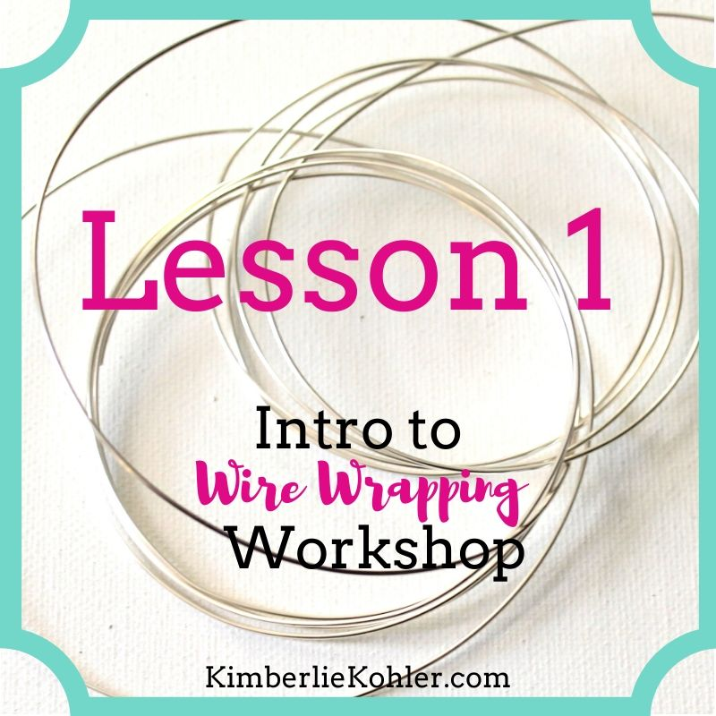 Intro to Wire Wrapping Workshop Lesson 1