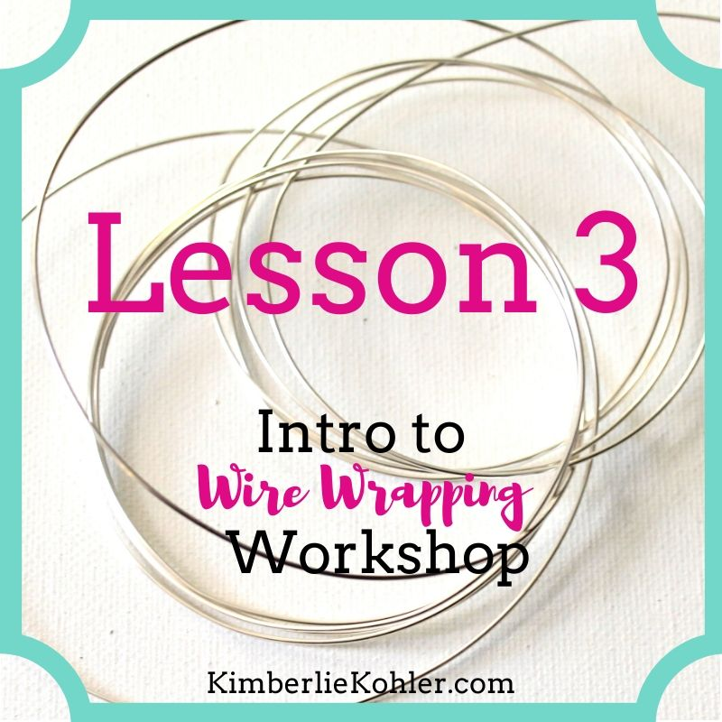 Intro to Wire Wrapping Workshop Lesson 3