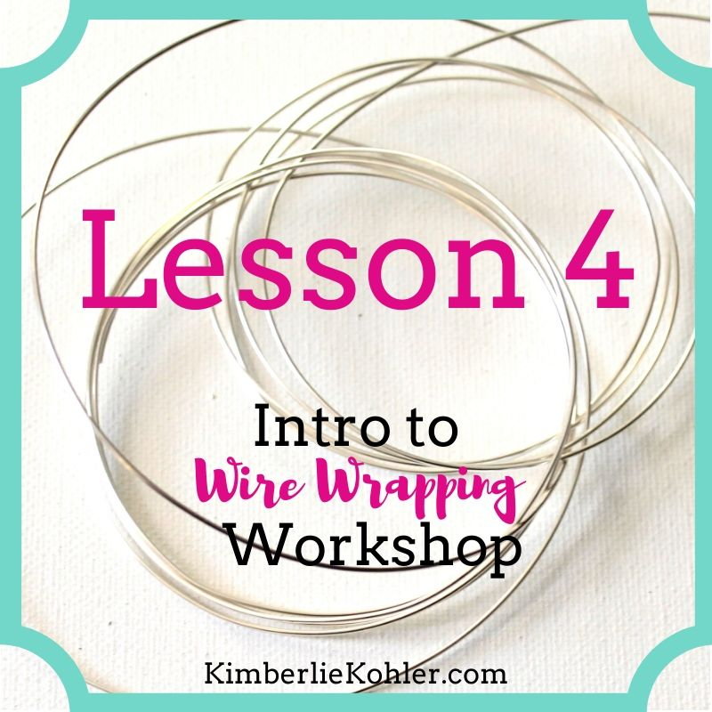 Intro to Wire Wrapping Workshop Lesson 4